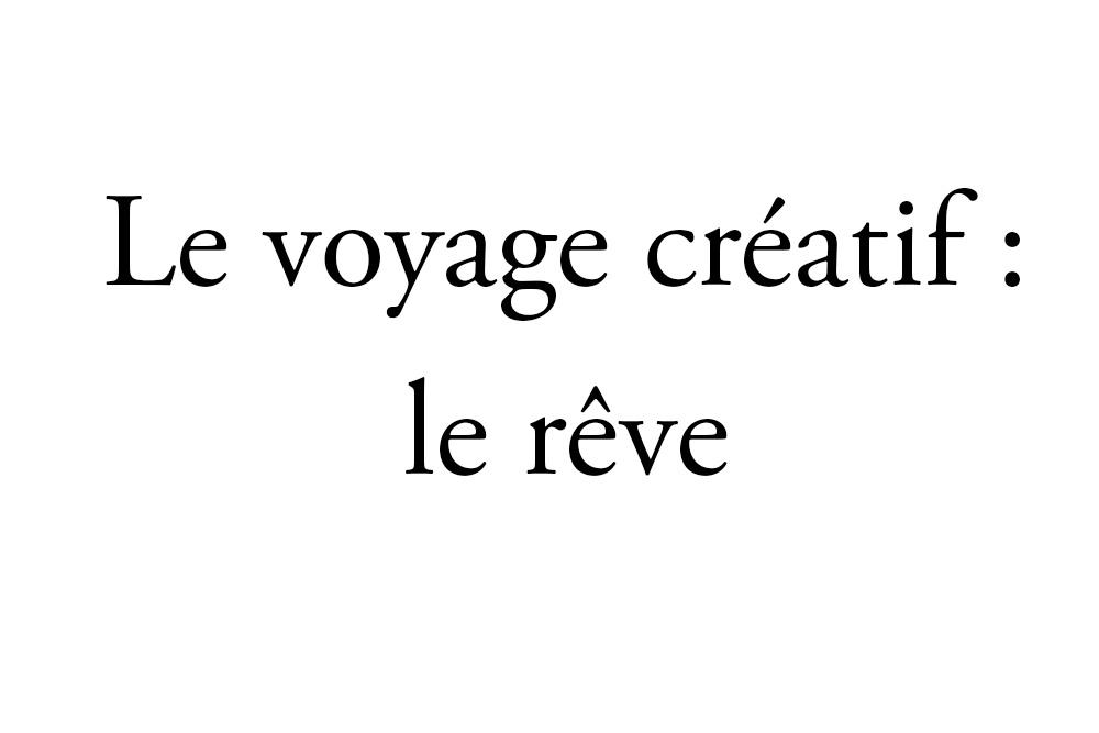 Le voyage créatif : le rêve